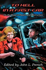 To Hell in a Fast Car by Wayne D. Dundee (2013-01-11) Mass Market Paperback