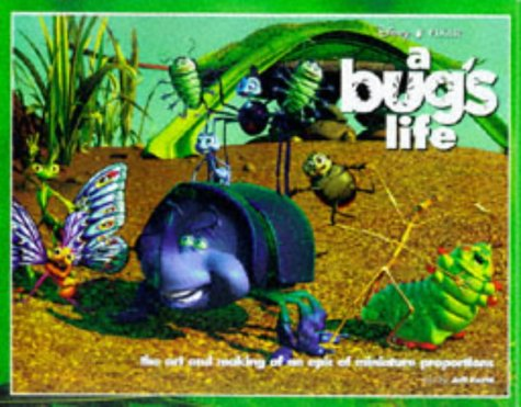 A Bug's Life: The Art and Making of an Epic of Miniature Proportions by Disney