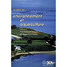 Environnement et aquaculture : Tome 2: Aspects juridiques et réglementaires (Un point sur...) (French Edition)