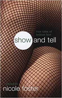 Show and Tell: True Tales of Lesbian Lust