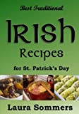 Best Traditional Irish Recipes for St. Patrick's Day: Irish Stew, Soda Bread and Much More!