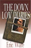 The down Low Diaries, Eric Ware, 0974070416