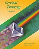 Critical Thinking : Evaluating Claims and Arguments in Everyday Life, Moore, Brooke Noel and Parker, Richard, 1559348364