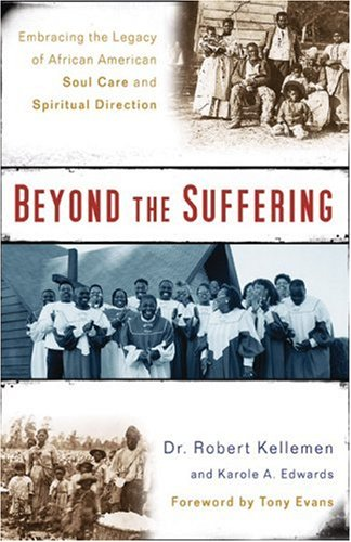 Download Beyond the Suffering: Embracing the Legacy of African American Soul Care and Spiritual Direction PDF