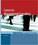 Careers in Management Consulting, WetFeet, 1582074402