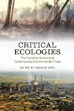 Critical Ecologies : The Frankfurt School and Contemporary Environmental Crises, Biro, Andrew, 0802095658