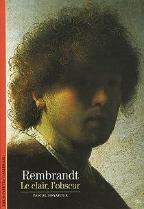 Rembrandt : 'Le Clair, l'Obscur' par Bonafoux