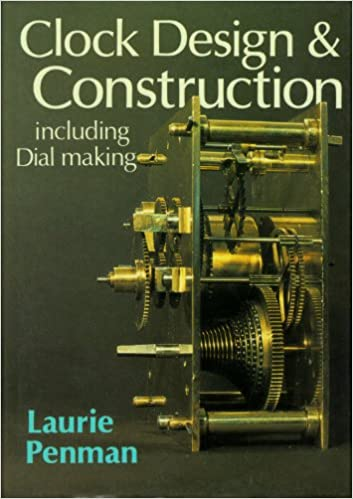 Clock Design and Construction including Dial Making