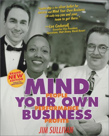 Read Online Mind Your Own Business: People, Performance, Profits ebook