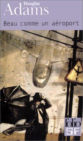 Dirk Gentle, détective holistique, tome 2 : Beau comme un aéroport (Anglais) Poche – 6 février 2003 Douglas Adams Jean Rosenthal Gallimard 2070426831