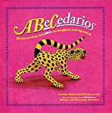 ABeCedarios: Mexican Folk Art ABCs in English and Spanish (English and Spanish Edition)