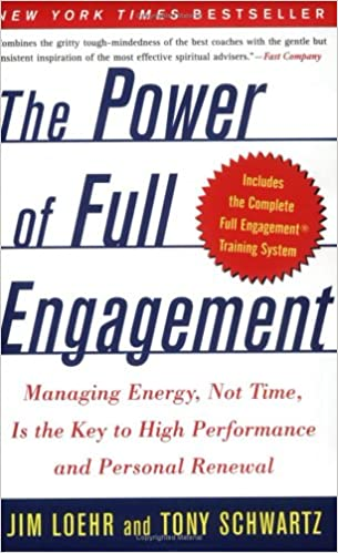 The Power Of Full Engagement Managing Energy Not Time Is The Key