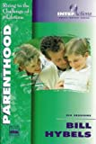 Parenthood, Bill Hybels, 0310206766