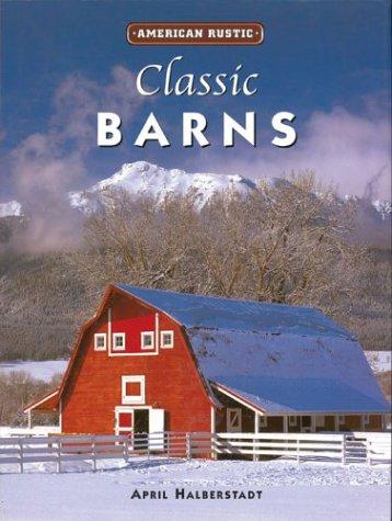 Download American Rustic: Classic Barns (American Rustic Series) pdf epub