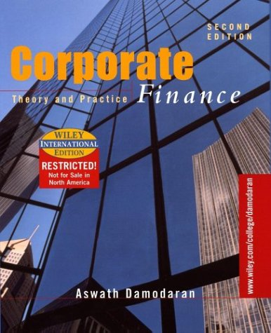 WIE Corporate Finance: Theory and Practice, Second Edition, Wiley International Edition