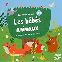 Les bébés animaux: Un livre avec des sons et des volets !