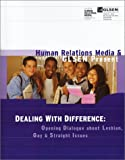 Dealing with Difference : Opening Dialogue about Lesbian, Gay and Straight Issues, Human Relations Media, GLSEN, 0972283439