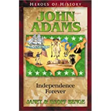 John Adams: Independence Forever (Heroes of History)