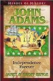 Heroes of History - John Adams, Janet Benge and Geoff Benge, 1883002516