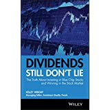 Dividends Still Don't Lie: The Truth About Investing in Blue Chip Stocks and Winning in the Stock Market