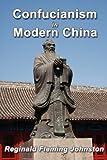 Confucianism and Modern China, Reginald Fleming Johnston, 0968045944