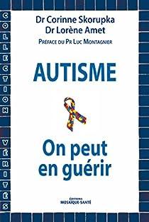 Autisme : on peut en guérir ! par Skorupka