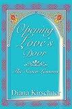 Opening Love's Door, Diana Kirschner, 0595333869
