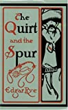 The Quirt and the Spur, Edgar Rye, 0896724417
