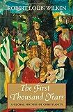 The First Thousand Years, Robert Louis Wilken, 0300118848