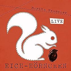 Eich-Hörnchen - Live