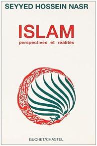 Islam. Perspectives et réalités par Seyyed Hossein Nasr