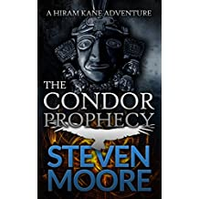 The Condor Prophecy: A Hiram Kane Adventure (The Hiram Kane Action Adventures Book 3)