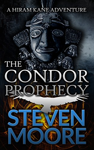 The Condor Prophecy: A Hiram Kane Adventure (The Hiram Kane Action Adventures Book 3) cover