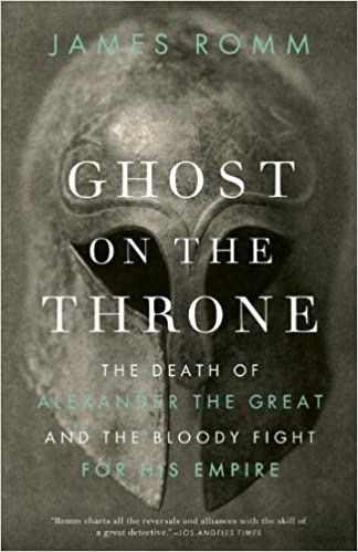 Ghost on the throne : the death of Alexander the Great and the war for crown and empire