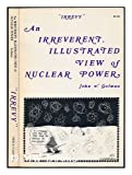 "An Irreverent, Illustrated View of Nuclear Power : ""Irrevy"" from Blunderland to Seabrook IV, Gofman, John W., 0932682006"