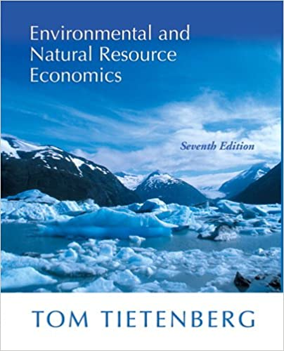 Environmental and natural resource economics 7th edition tom environmental and natural resource economics 7th edition 7th edition fandeluxe Image collections