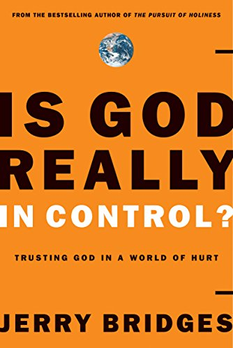 World Control (Is God Really in Control? Trusting God in a World of Hurt)