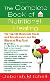 The Complete Book of Nutritional Healing, Deborah Mitchell and Winifred Conkling, 0312945116