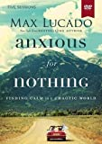 Anxious for Nothing Video Study: Finding Calm in a Chaotic World