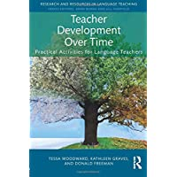 Teacher Development Over Time: Practical Activities for Language Teachers