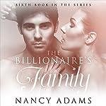 The Billionaires Family: The Billionaire's Heart, Book 6 | Nancy Adams