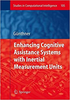 Enhancing Cognitive Assistance Systems with Inertial Measurement Units (Studies in Computational Intelligence)