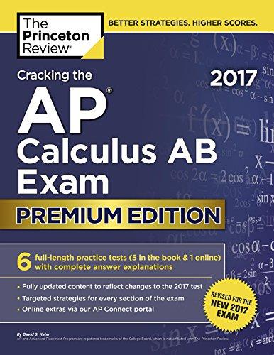 The Princeton Review Cracking the AP Calculus AB Exam Premium (2017) [Kahn]