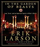 img - for In the Garden of Beasts: Love, Terror, and an American Family in Hitler's Berlin [Audiobook, Unabridged] book / textbook / text book