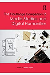 The Routledge Companion to Media Studies and Digital Humanities (Routledge Media and Cultural Studies Companions) Kindle Edition