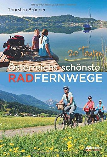 Österreichs schönste Radfernwege: 20 Touren Taschenbuch – 6. April 2016 Thorsten Brönner Styria Regional 3701202117 Reiseführer Sport / Europa