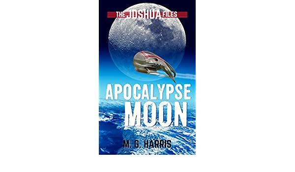 Apocalypse Moon: The Joshua Files 5 (English Edition) eBook: M. G. Harris: Amazon.es: Tienda Kindle