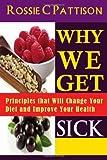 Why We Get Sick, Rossie Pattison, 1497538254