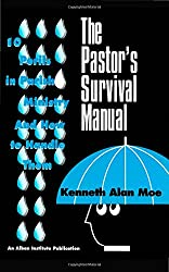 The Pastor's Survival Manual: 10 Perils in Parish Ministry and How to Handle Them