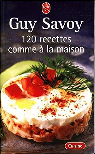 Téléchargement gratuit de fichiers ebook 120 recettes comme à la maison - Les entrées, Les viandes, Les poissons, Les desserts, Index des ingrédients, Table des recettes B00T9CXRW8 PDF PDB CHM